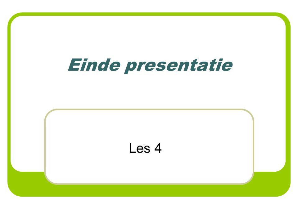 Einde presentatie Les 4
