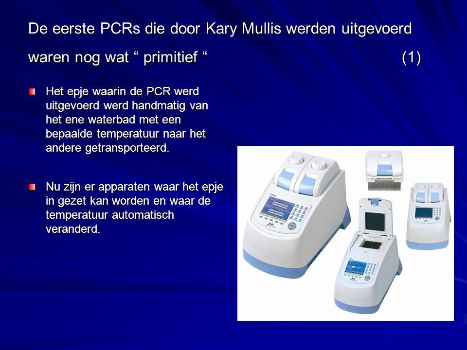 """De eerste PCRs die door Kary Mullis werden uitgevoerd waren nog wat """" primitief """"(1) Het epje waarin de PCR werd uitgevoerd werd handmatig van het ene"""