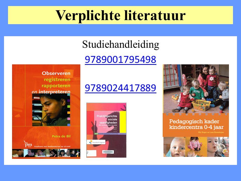 Verplichte literatuur Studiehandleiding 9789001795498 9789024417889 +