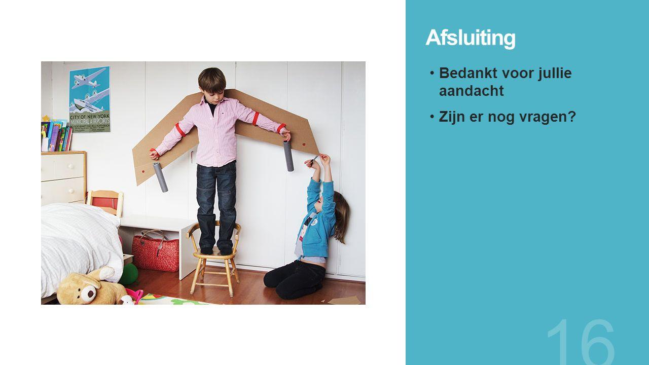 Afsluiting 16 Bedankt voor jullie aandacht Zijn er nog vragen?