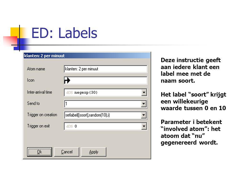 """ED: Labels Deze instructie geeft aan iedere klant een label mee met de naam soort. Het label """"soort"""" krijgt een willekeurige waarde tussen 0 en 10 Par"""