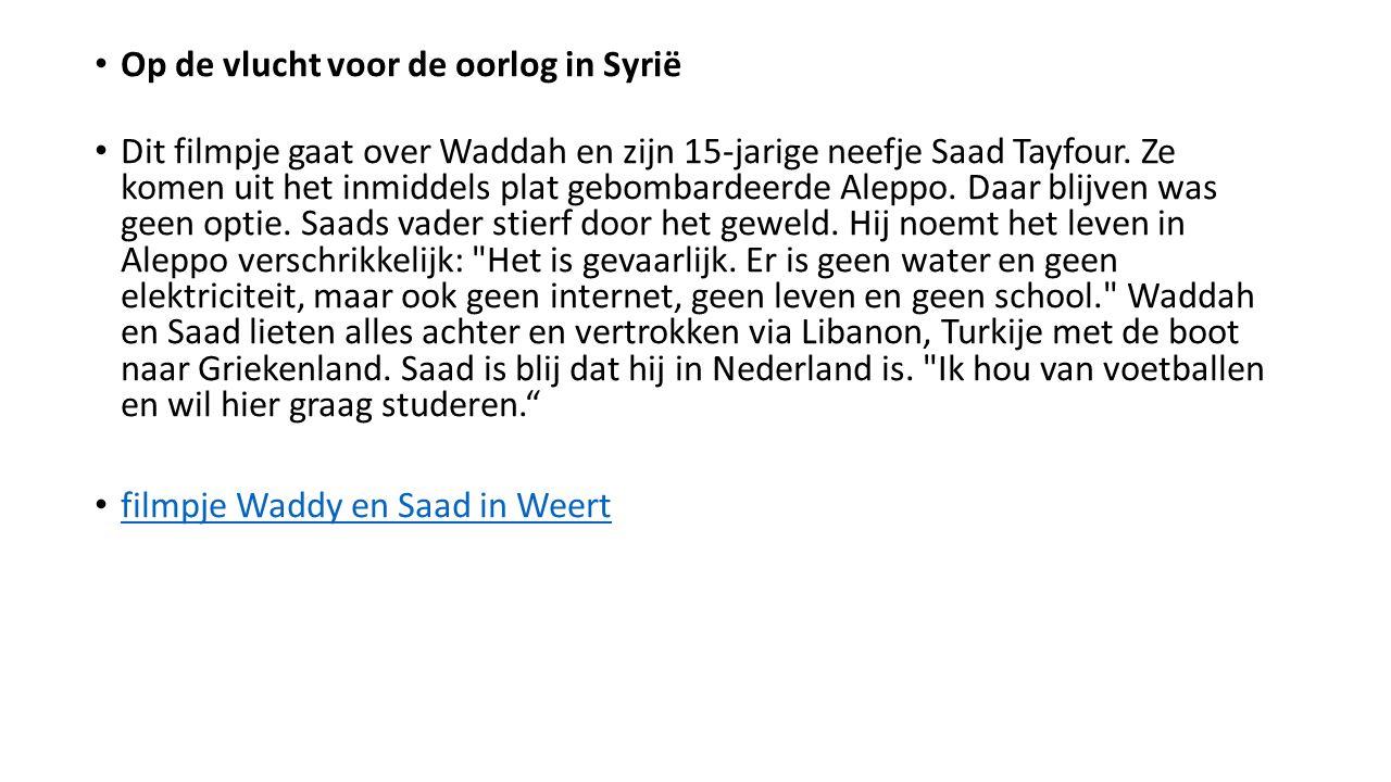 Op de vlucht voor de oorlog in Syrië Dit filmpje gaat over Waddah en zijn 15-jarige neefje Saad Tayfour. Ze komen uit het inmiddels plat gebombardeerd