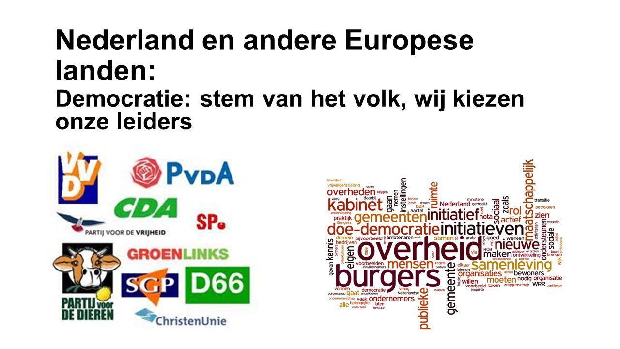Democratie: stem van het volk, wij kiezen onze leiders Nederland en andere Europese landen: