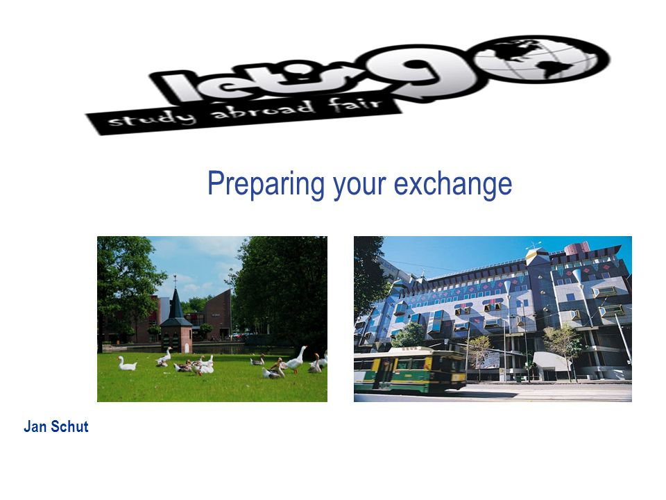 Preparing your exchange Jan Schut