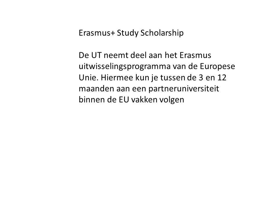 Erasmus+ Study Scholarship De UT neemt deel aan het Erasmus uitwisselingsprogramma van de Europese Unie. Hiermee kun je tussen de 3 en 12 maanden aan