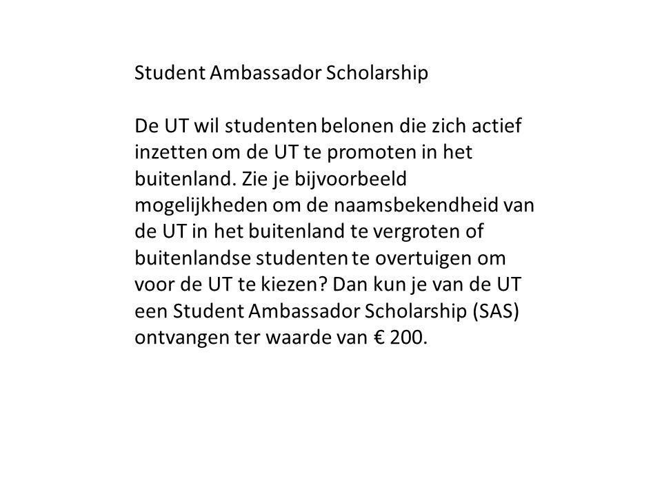 Student Ambassador Scholarship De UT wil studenten belonen die zich actief inzetten om de UT te promoten in het buitenland. Zie je bijvoorbeeld mogeli