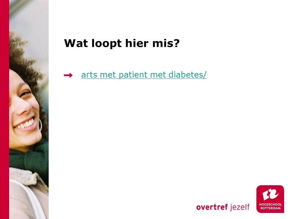 Wat loopt hier mis? arts met patient met diabetes/