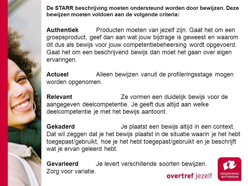 De STARR beschrijving moeten ondersteund worden door bewijzen. Deze bewijzen moeten voldoen aan de volgende criteria: AuthentiekProducten moeten van j