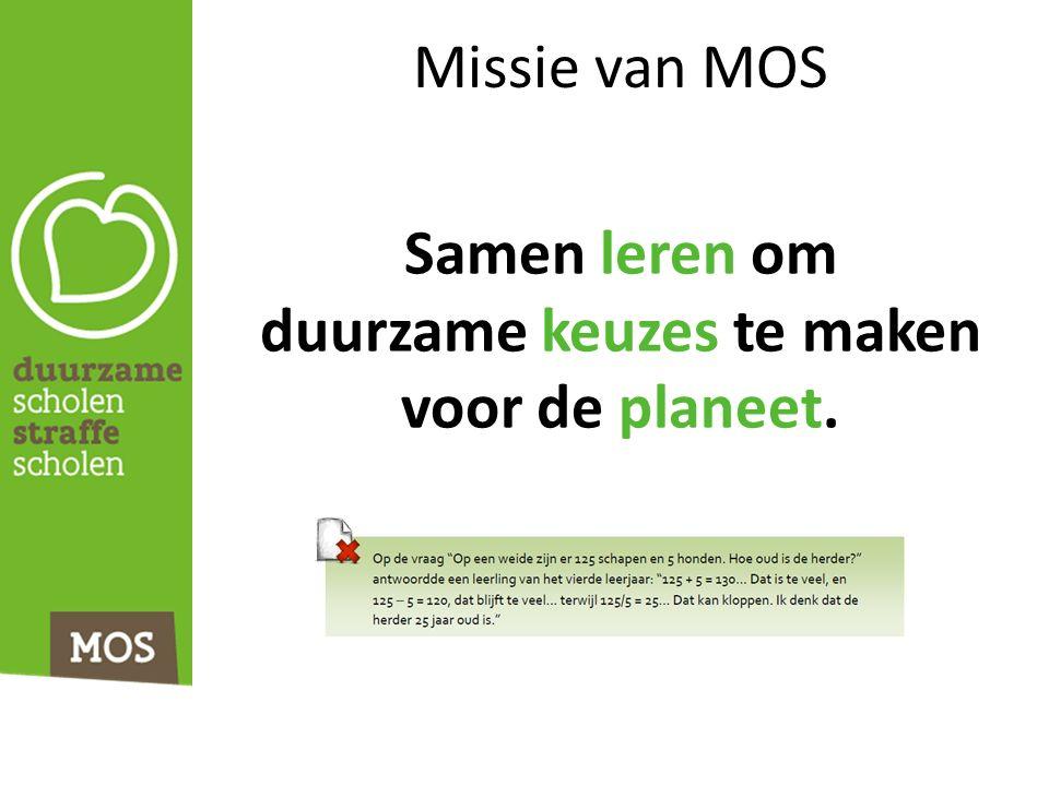 Missie van MOS Samen leren om duurzame keuzes te maken voor de planeet.