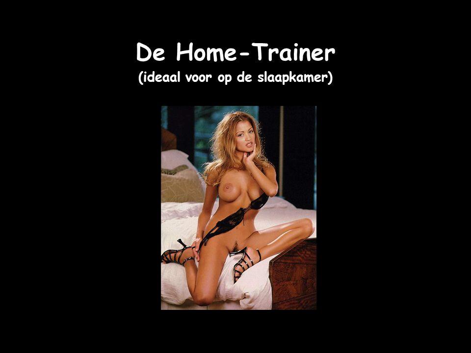 De Home-Trainer (ideaal voor op de slaapkamer)