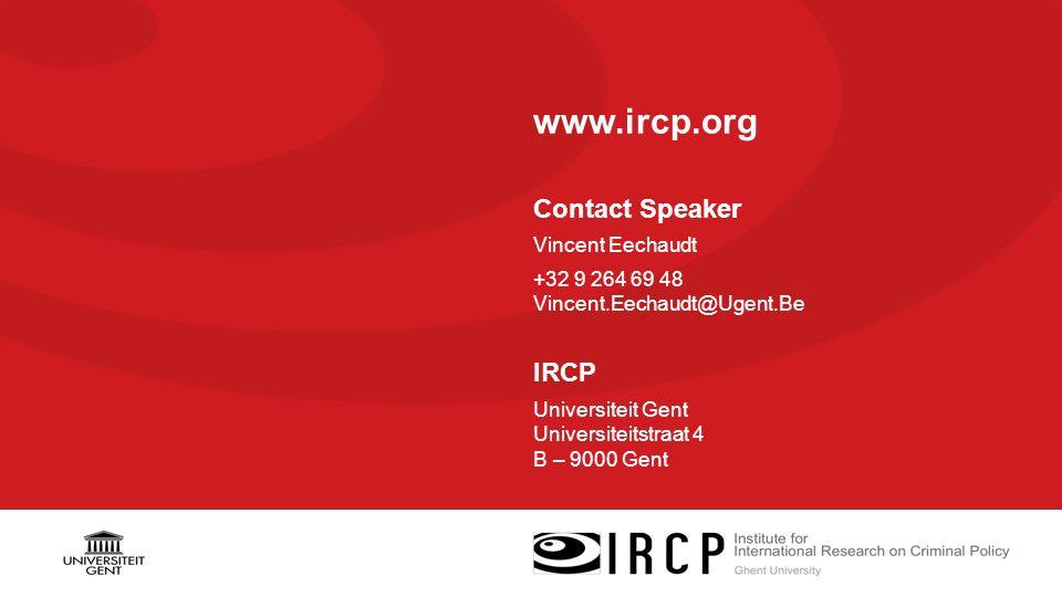 www.ircp.org Contact Speaker Vincent Eechaudt +32 9 264 69 48 Vincent.Eechaudt@Ugent.Be IRCP Universiteit Gent Universiteitstraat 4 B – 9000 Gent