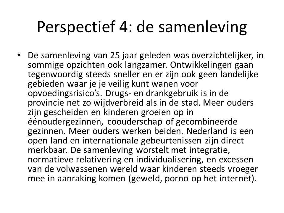 Perspectief 4: de samenleving De samenleving van 25 jaar geleden was overzichtelijker, in sommige opzichten ook langzamer. Ontwikkelingen gaan tegenwo