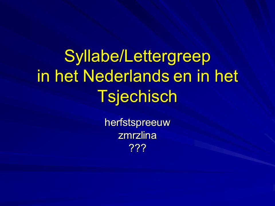 Syllabe/Lettergreep in het Nederlands en in het Tsjechisch herfstspreeuwzmrzlina