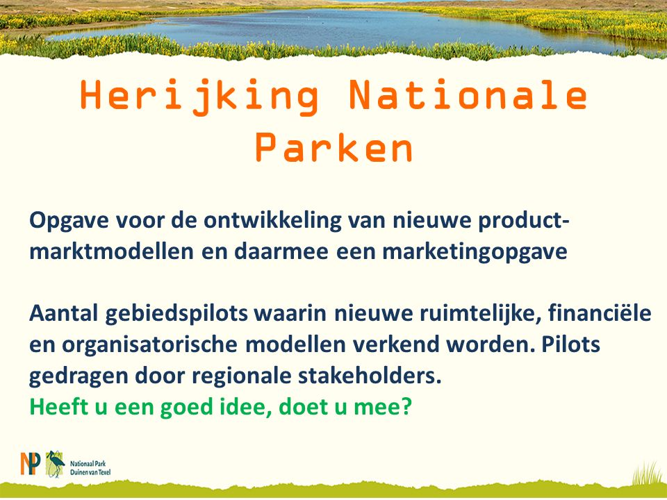 NPDvT is gegroeid NPDvT heeft duidelijke zonering NPDvT is duidelijk zichtbaar en wordt optimaal uitgedragen Onze gastheren zijn cruciaal voor die toekomst De toekomst van het NP