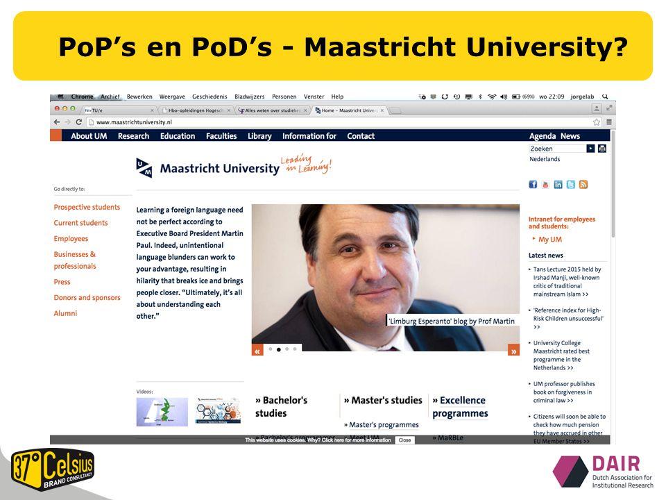 PoP's en PoD's - Maastricht University?
