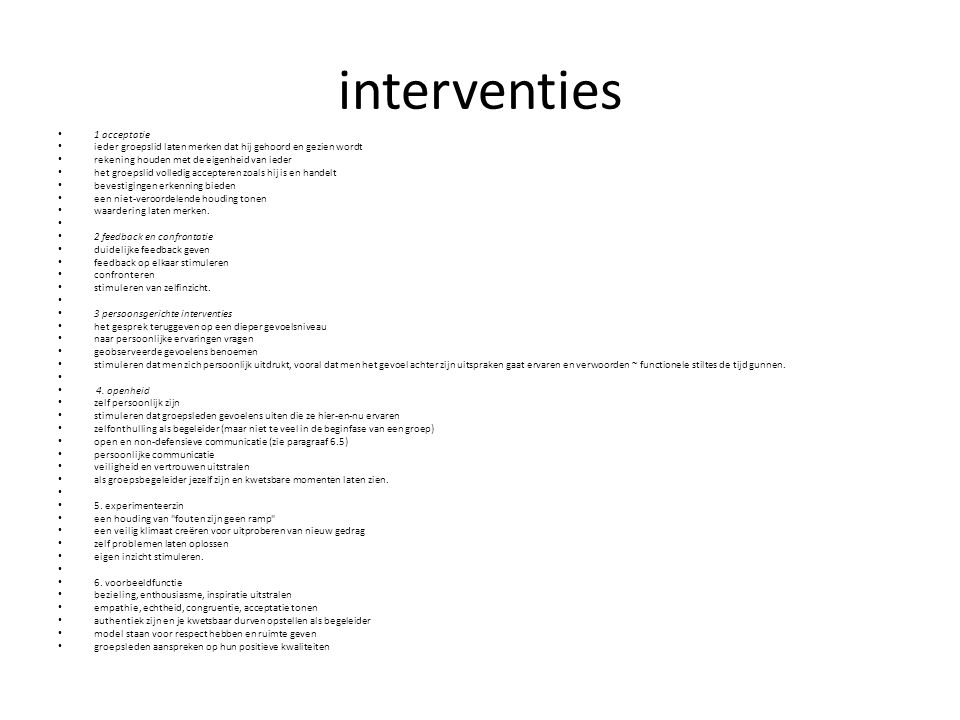 interventies 1 acceptatie ieder groepslid laten merken dat hij gehoord en gezien wordt rekening houden met de eigenheid van ieder het groepslid volled