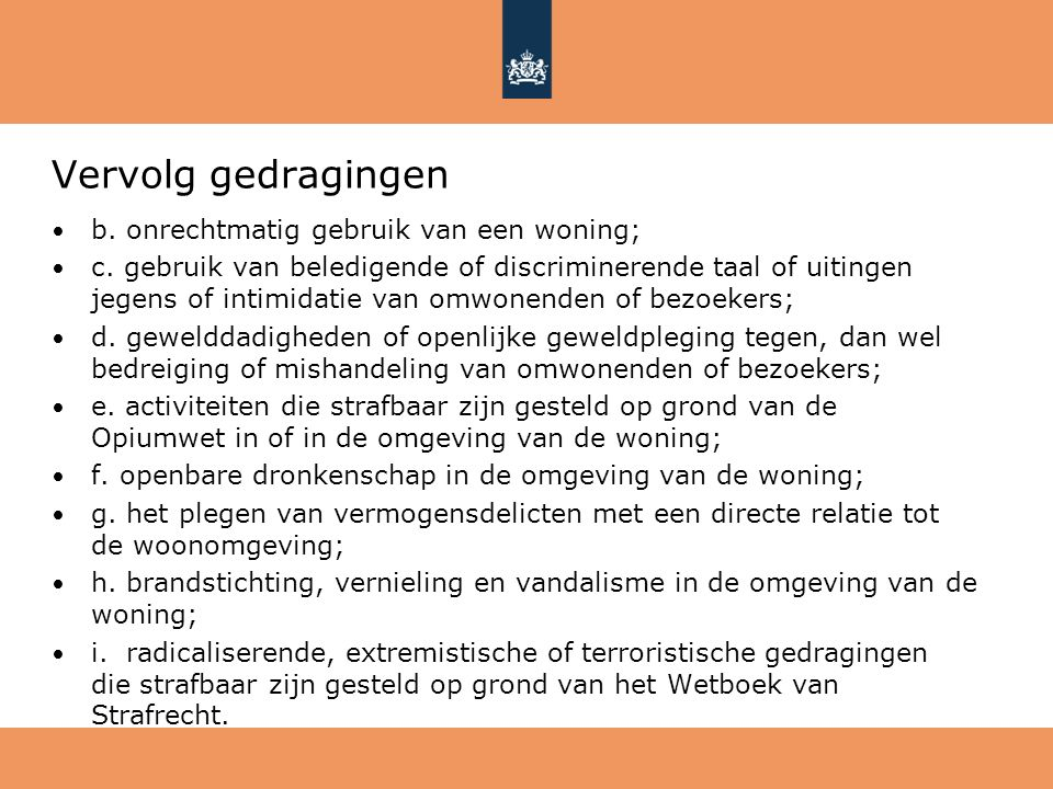 Vervolg gedragingen b. onrechtmatig gebruik van een woning; c. gebruik van beledigende of discriminerende taal of uitingen jegens of intimidatie van o