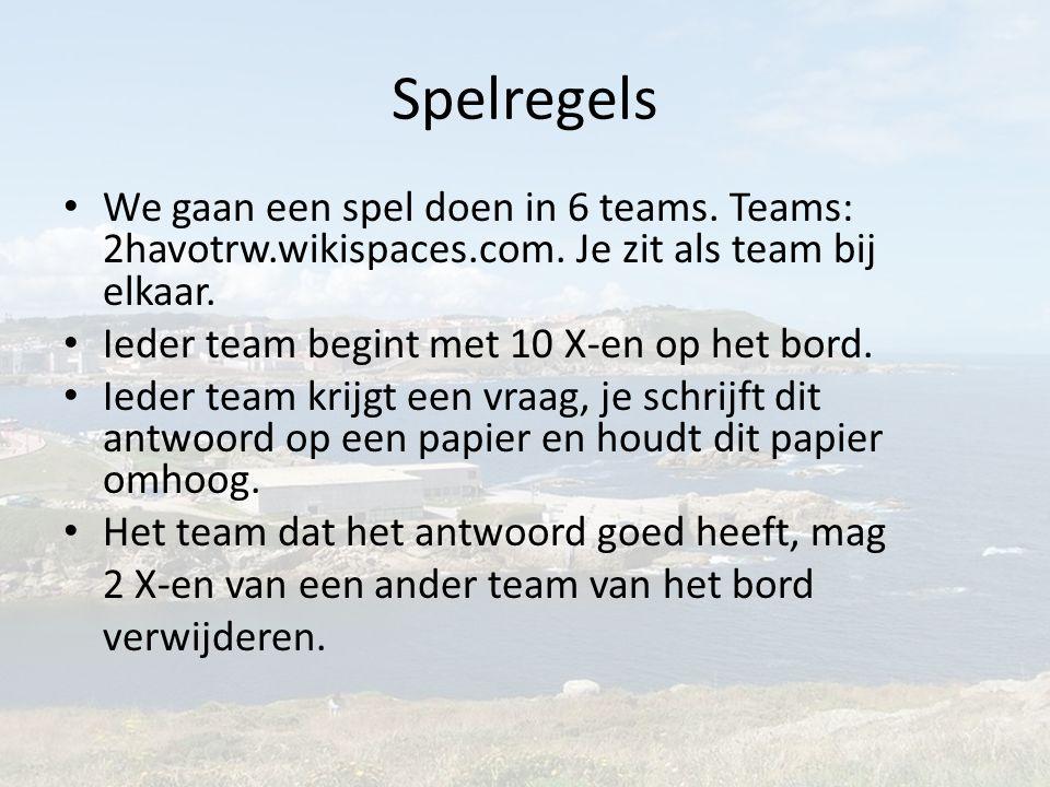 Spelregels We gaan een spel doen in 6 teams. Teams: 2havotrw.wikispaces.com.