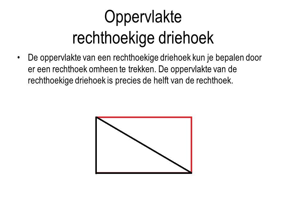 Oppervlakte rechthoekige driehoek De oppervlakte van een rechthoekige driehoek kun je bepalen door er een rechthoek omheen te trekken.