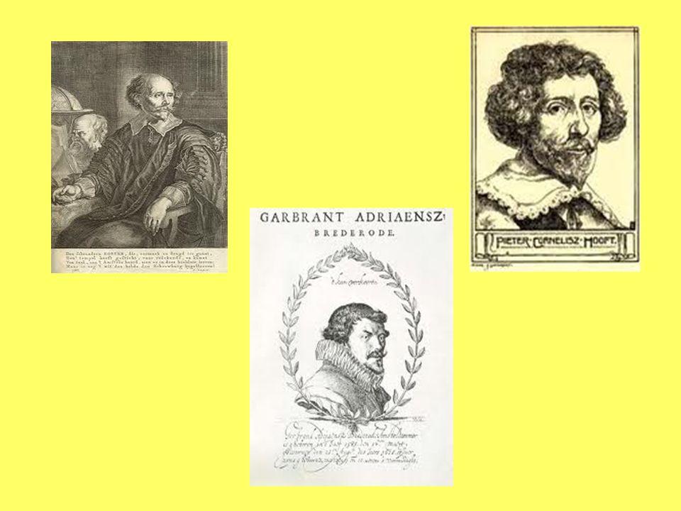 S. Coster (1579-1665) G. A. Bredero (1585-1618) P. C. Hooft (1581 – 1647)