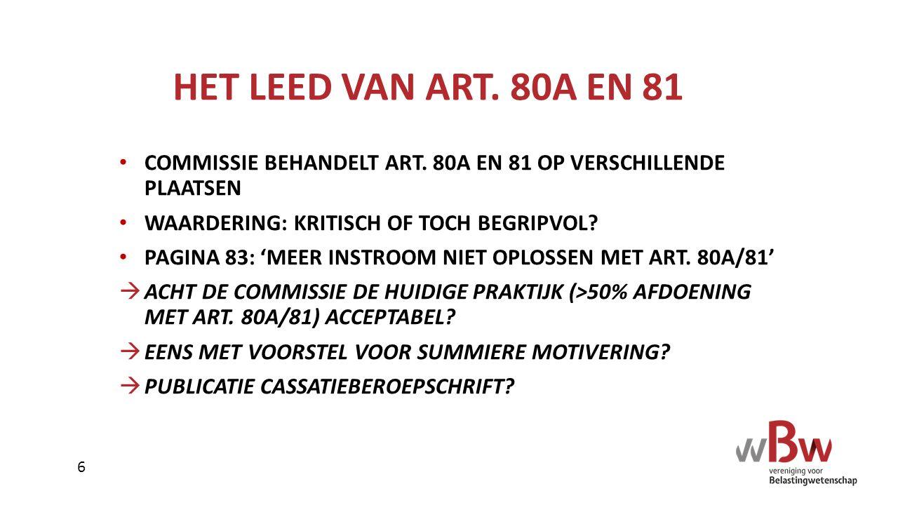 HET LEED VAN ART. 80A EN 81 COMMISSIE BEHANDELT ART. 80A EN 81 OP VERSCHILLENDE PLAATSEN WAARDERING: KRITISCH OF TOCH BEGRIPVOL? PAGINA 83: 'MEER INST