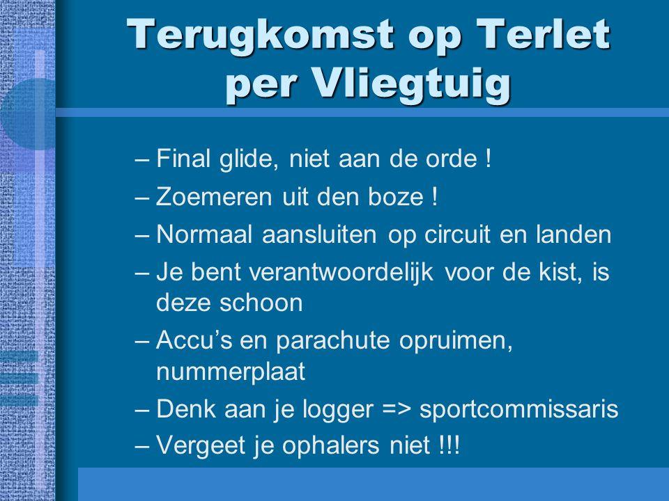 Terugkomst op Terlet per Vliegtuig –Final glide, niet aan de orde .