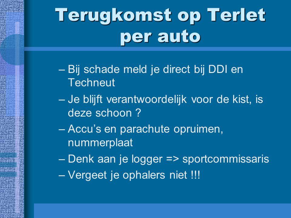 Terugkomst op Terlet per auto –Bij schade meld je direct bij DDI en Techneut –Je blijft verantwoordelijk voor de kist, is deze schoon ? –Accu's en par