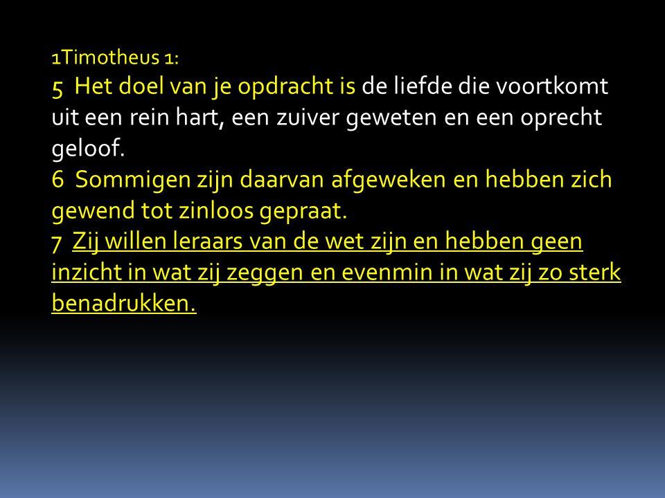 8 Maar wij weten dat de wet goed is, als men die wettig gebruikt, 9 en als men dit weet: dat de wet niet bestemd is voor de rechtvaardige, maar voor …..