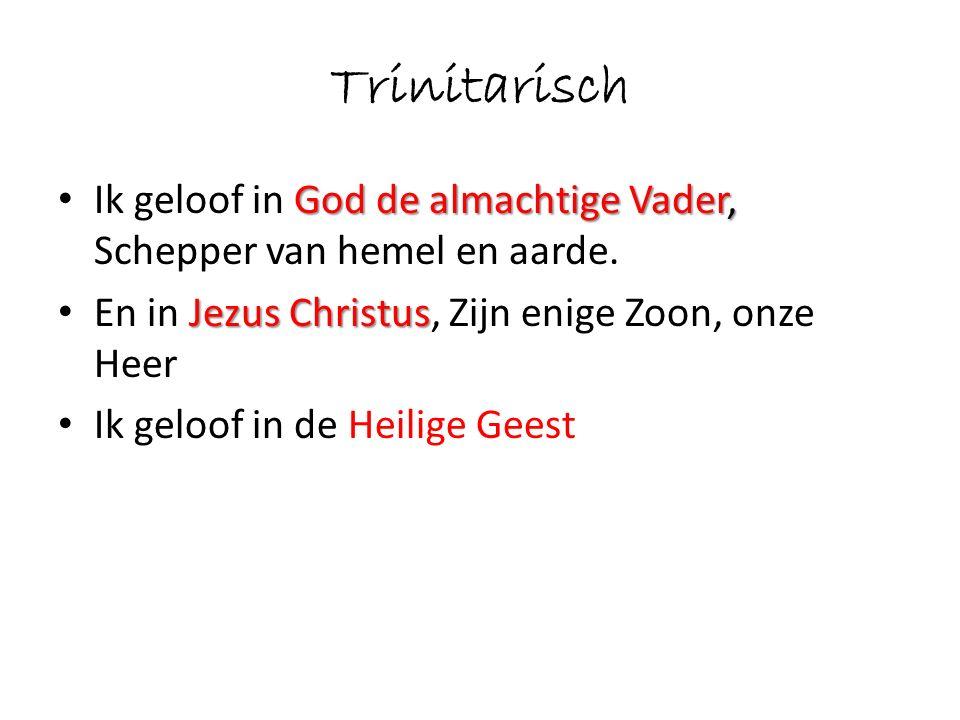 Trinitarisch God de almachtige Vader, Ik geloof in God de almachtige Vader, Schepper van hemel en aarde.