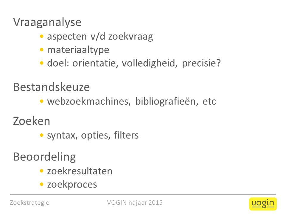 Vraaganalyse aspecten v/d zoekvraag materiaaltype doel: orientatie, volledigheid, precisie.