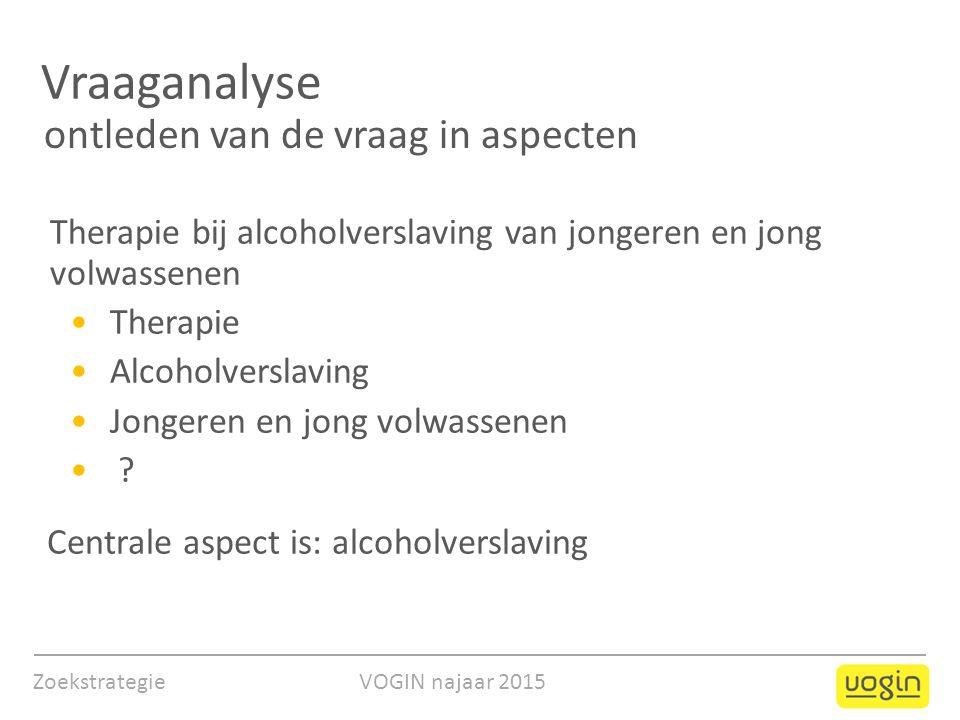 Vraaganalyse Therapie bij alcoholverslaving van jongeren en jong volwassenen Therapie Alcoholverslaving Jongeren en jong volwassenen .