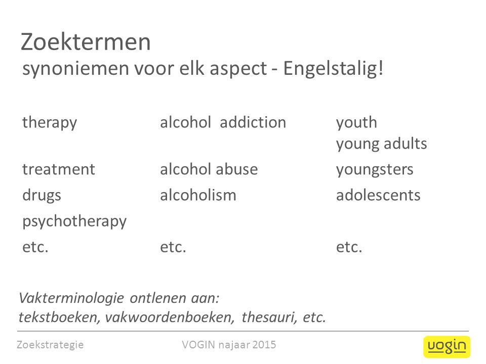 Zoektermen synoniemen voor elk aspect - Engelstalig! therapyalcohol addictionyouth young adults treatmentalcohol abuseyoungsters drugsalcoholismadoles