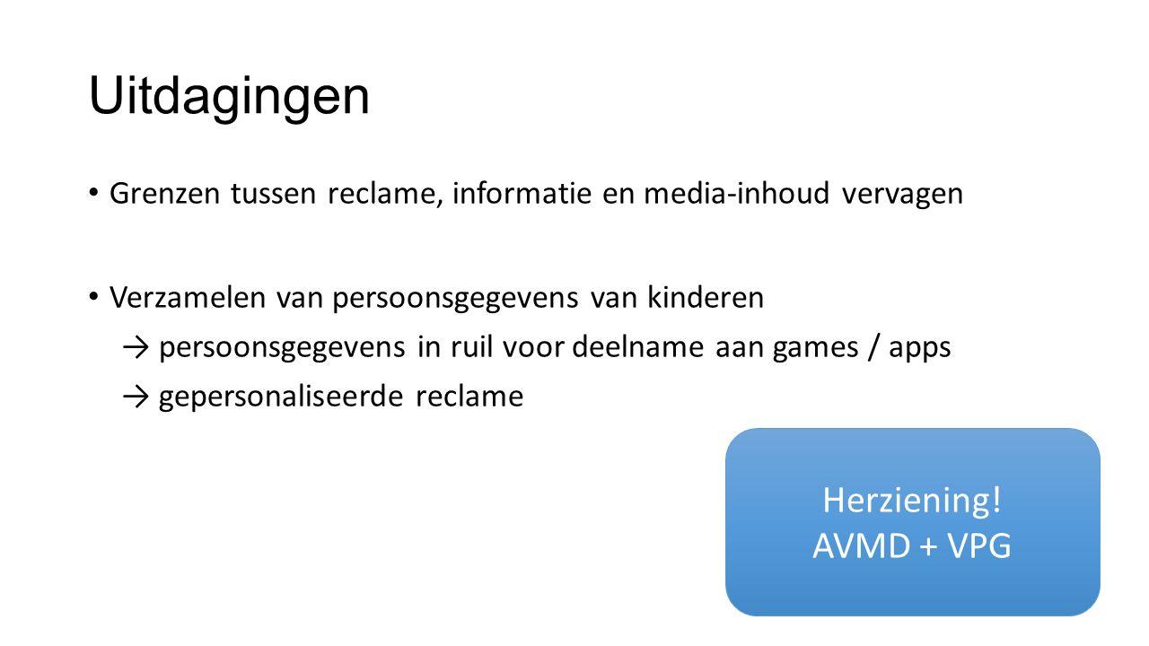 Uitdagingen Grenzen tussen reclame, informatie en media-inhoud vervagen Verzamelen van persoonsgegevens van kinderen → persoonsgegevens in ruil voor deelname aan games / apps → gepersonaliseerde reclame Herziening.