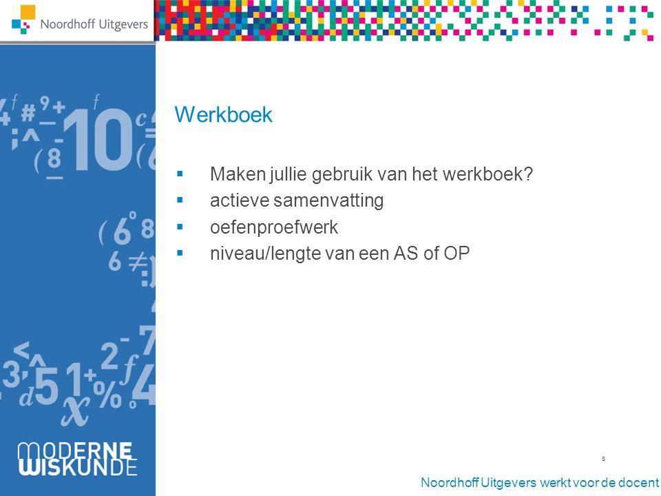 Noordhoff Uitgevers werkt voor de docent 8 Werkboek  Maken jullie gebruik van het werkboek.