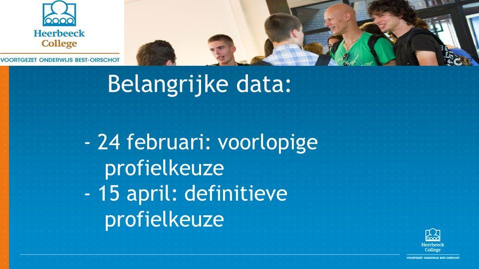 Belangrijke data: - 24 februari: voorlopige profielkeuze - 15 april: definitieve profielkeuze