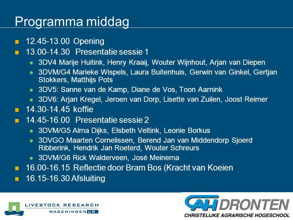 Programma middag 12.45-13.00Opening 13.00-14.30 Presentatie sessie 1 3DV4 Marije Huitink, Henry Kraaij, Wouter Wijnhout, Arjan van Diepen 3DVM/G4 Mari
