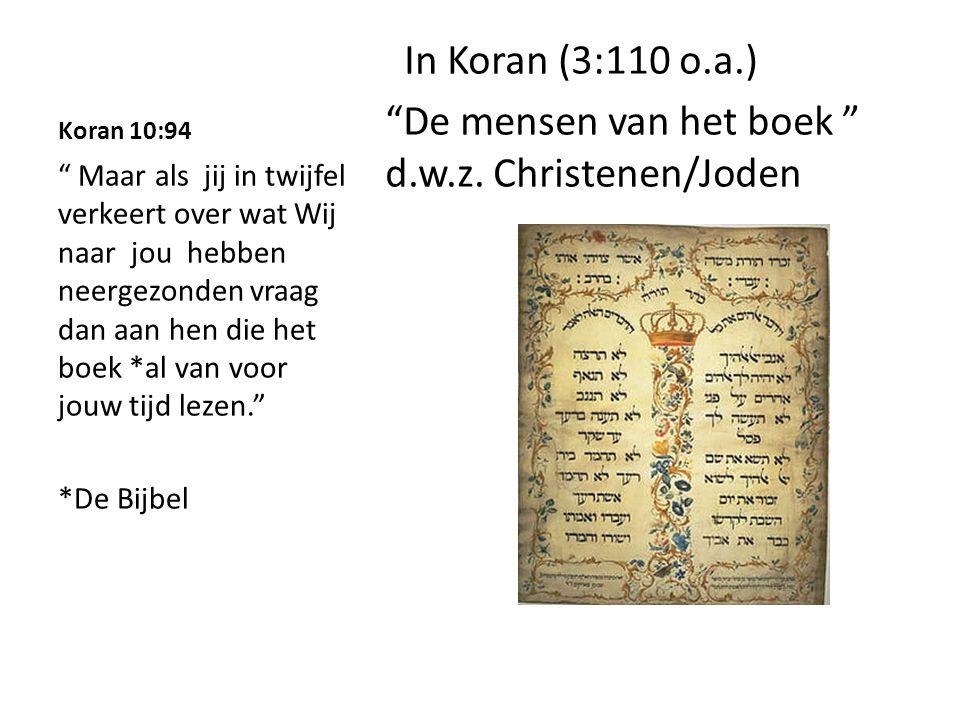 """Koran 10:94 In Koran (3:110 o.a.) """"De mensen van het boek """" d.w.z. Christenen/Joden """" Maar als jij in twijfel verkeert over wat Wij naar jou hebben ne"""