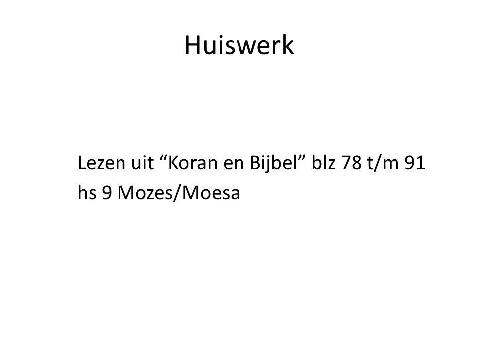 """Huiswerk Lezen uit """"Koran en Bijbel"""" blz 78 t/m 91 hs 9 Mozes/Moesa"""