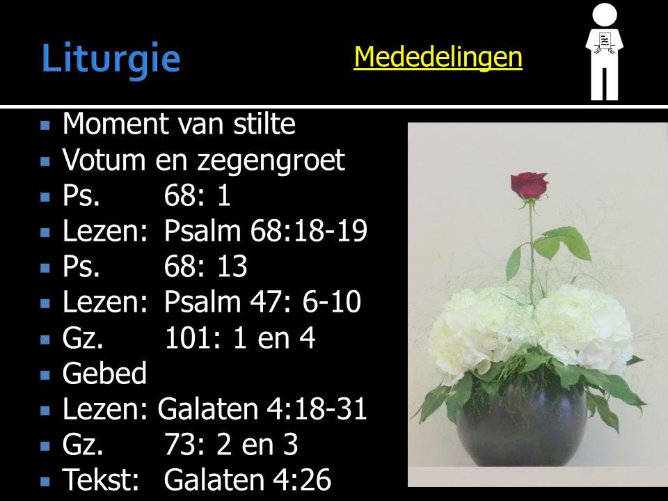  Moment van stilte  Votum en zegengroet  Ps.68: 1  Lezen: Psalm 68:18-19  Ps.68: 13  Lezen: Psalm 47: 6-10  Gz.101: 1 en 4  Gebed  Lezen: Galaten 4:18-31  Gz.73: 2 en 3  Tekst:Galaten 4:26  Preek