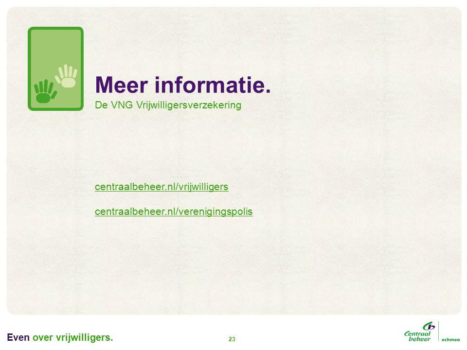Even over vrijwilligers. 23 Meer informatie.