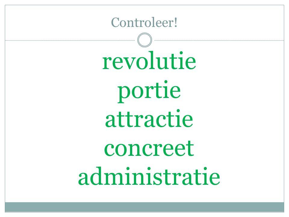 Controleer! revolutie portie attractie concreet administratie