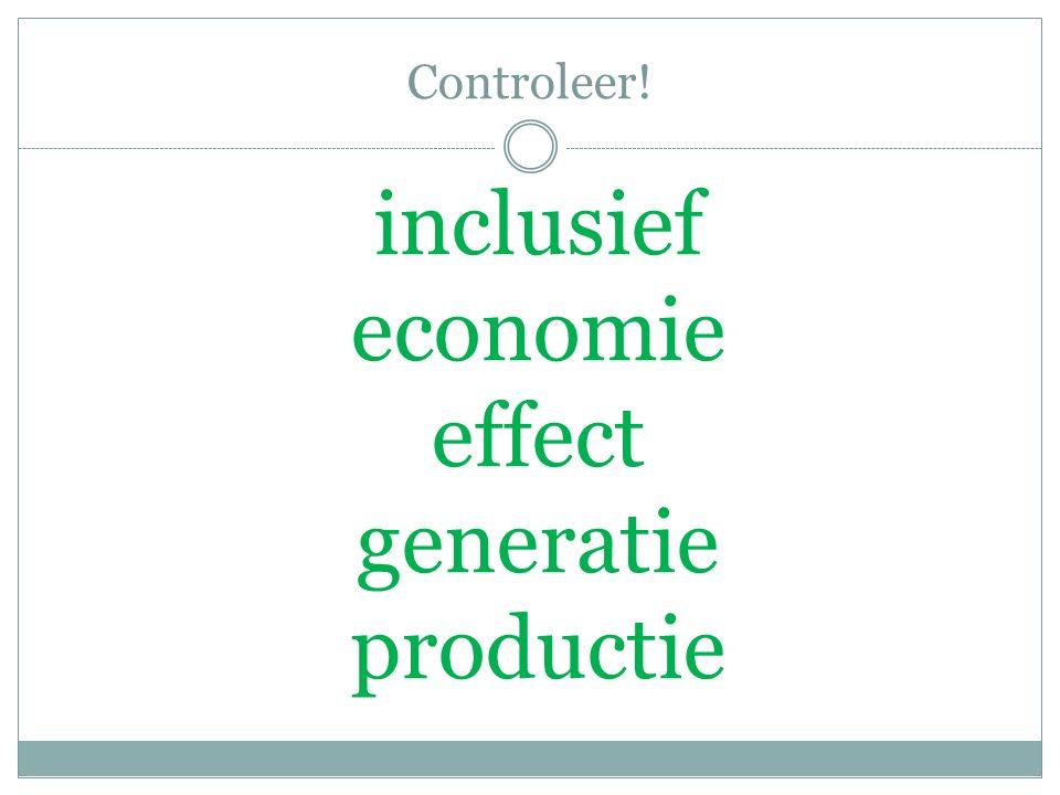 Controleer! inclusief economie effect generatie productie
