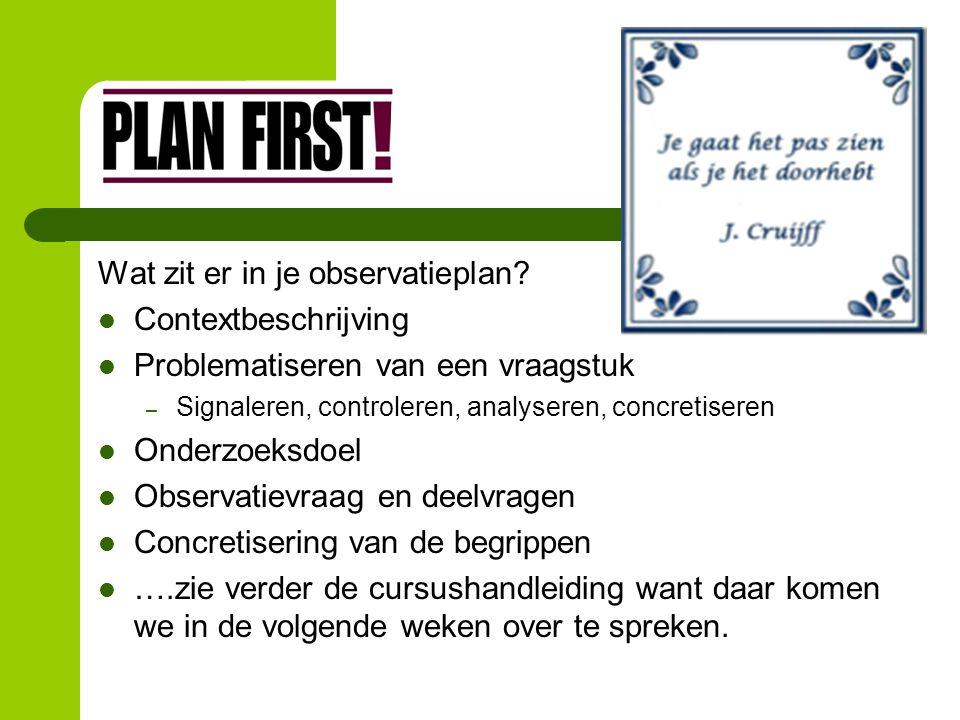 Het vinden van een observatievraag Filmfragment: http://www.human.nl/ep-44594-jeroen-jeroen Welke observatievragen kun je hier stellen?