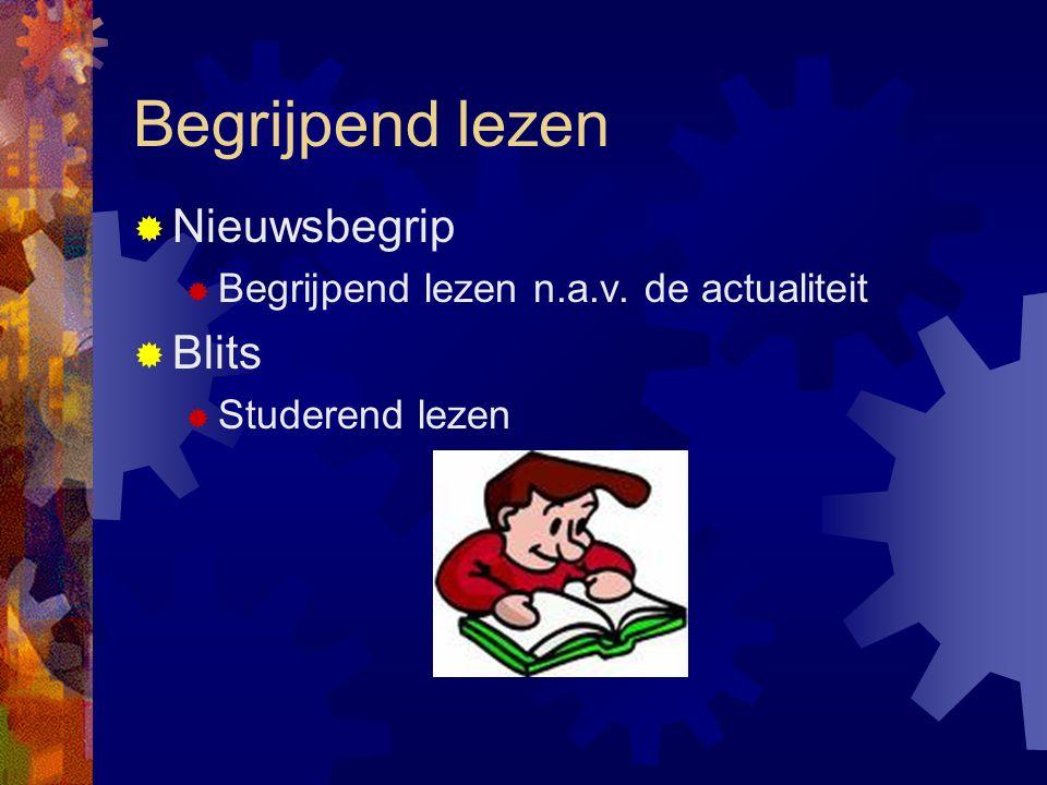 Begrijpend lezen  Nieuwsbegrip  Begrijpend lezen n.a.v. de actualiteit  Blits  Studerend lezen