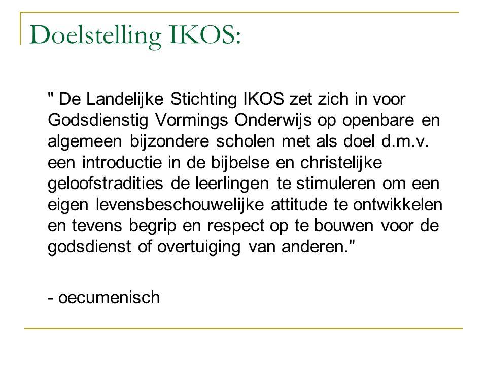 Doelstelling IKOS: De Landelijke Stichting IKOS zet zich in voor Godsdienstig Vormings Onderwijs op openbare en algemeen bijzondere scholen met als doel d.m.v.