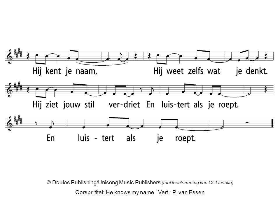 © Doulos Publishing/Unisong Music Publishers (met toestemming van CCLicentie) Oorspr. titel: He knows my name Vert.: P. van Essen