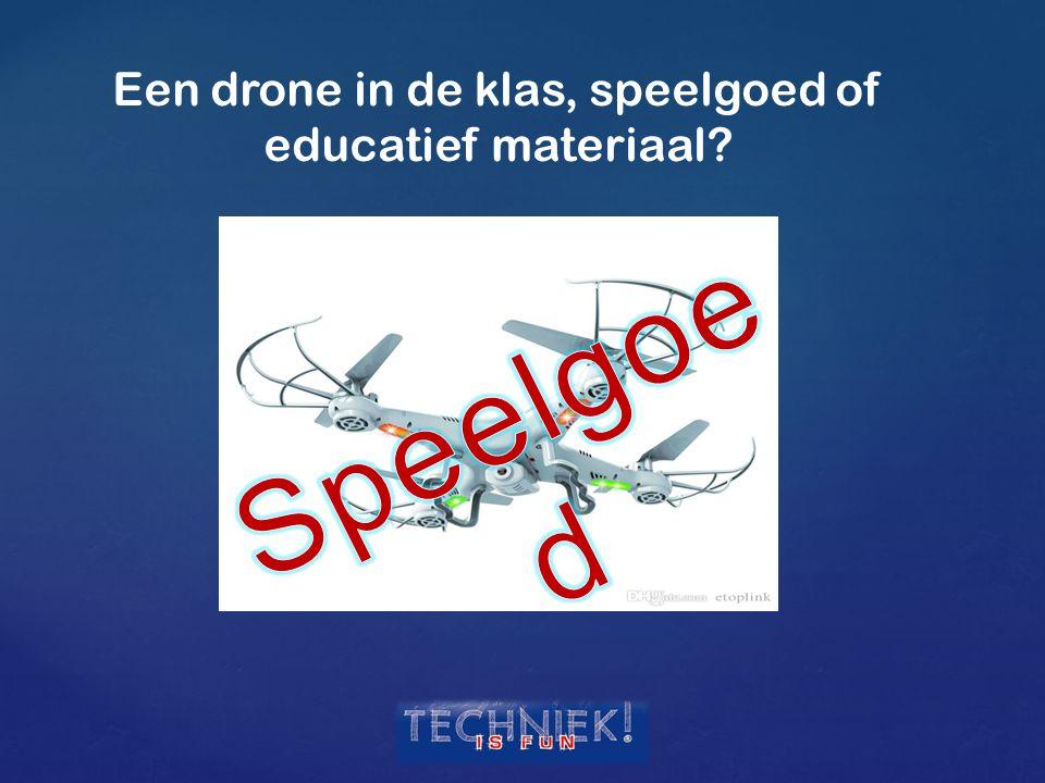 Een drone in de klas, speelgoed of educatief materiaal?
