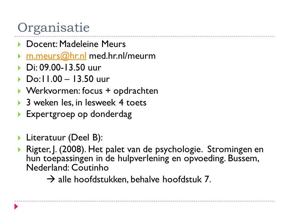 Organisatie  Docent: Madeleine Meurs  m.meurs@hr.nl med.hr.nl/meurm m.meurs@hr.nl  Di: 09.00-13.50 uur  Do:11.00 – 13.50 uur  Werkvormen: focus +