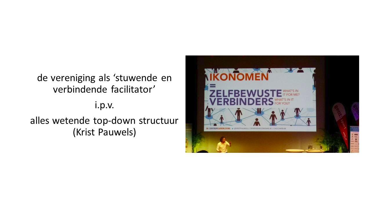 de vereniging als 'stuwende en verbindende facilitator' i.p.v.