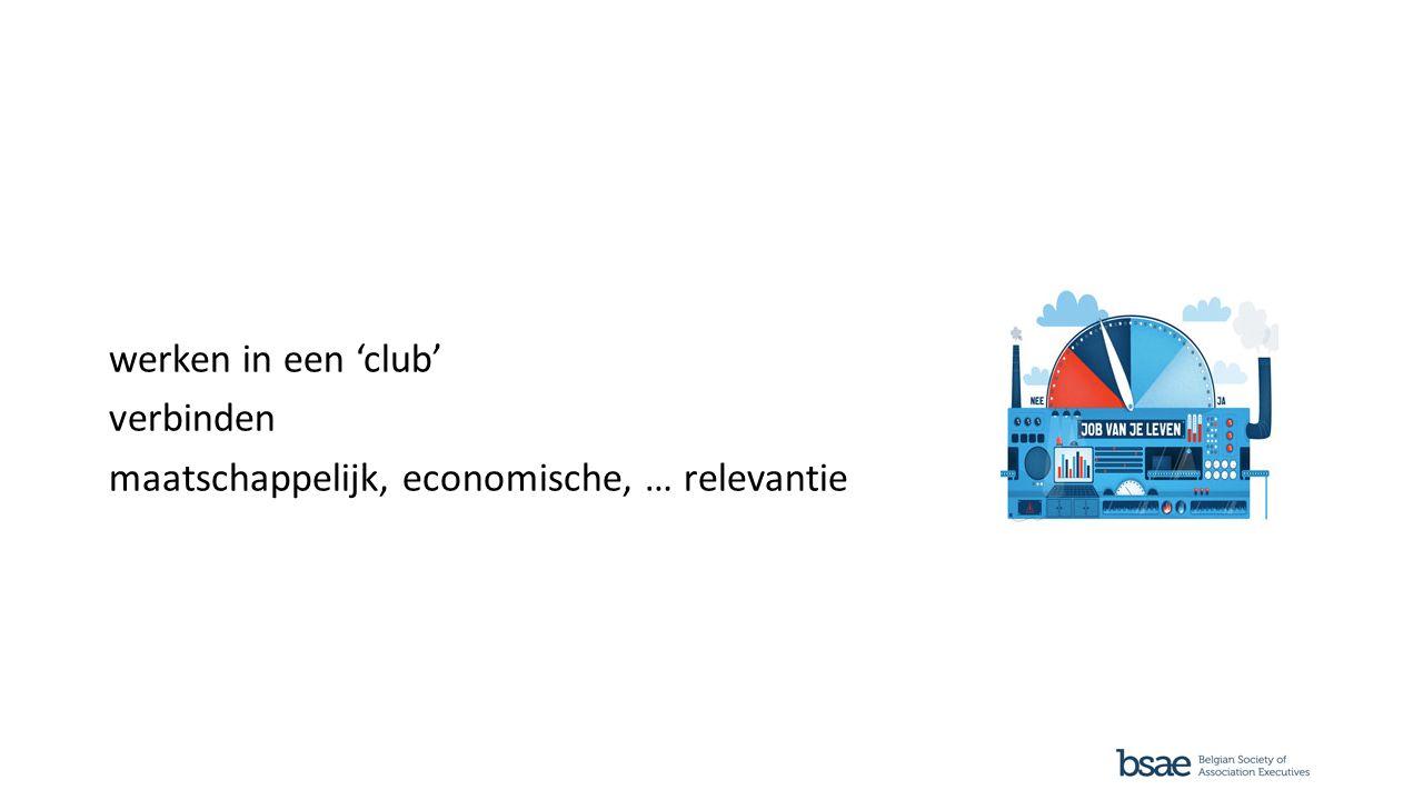 werken in een 'club' verbinden maatschappelijk, economische, … relevantie